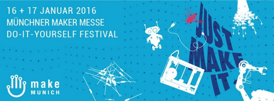 Make Munich - Maker and DIY Festival at the Zenith Jan 16+17